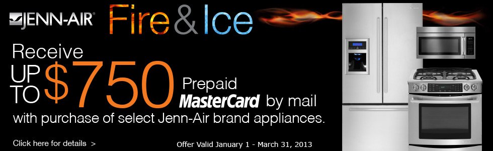Fire & Ice - Up to $750 back with purchase of select Jenn-Air brand appliances